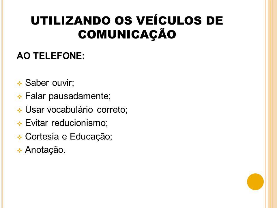 UTILIZANDO OS VEÍCULOS DE COMUNICAÇÃO