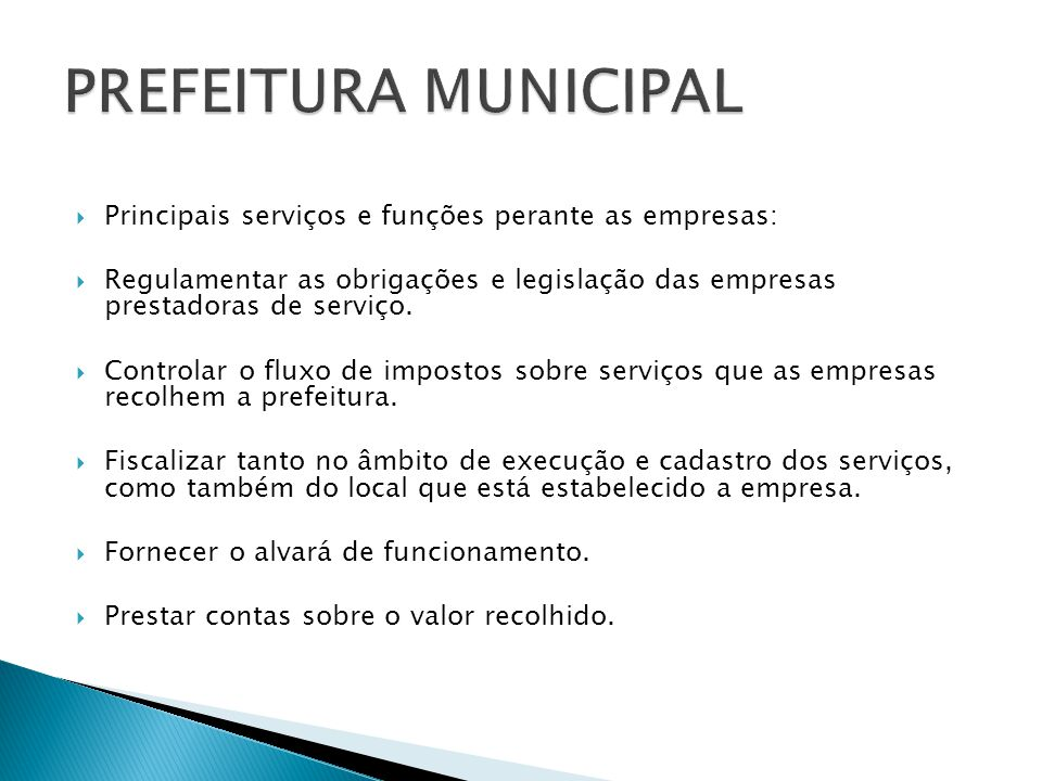 PREFEITURA MUNICIPAL Principais serviços e funções perante as empresas: