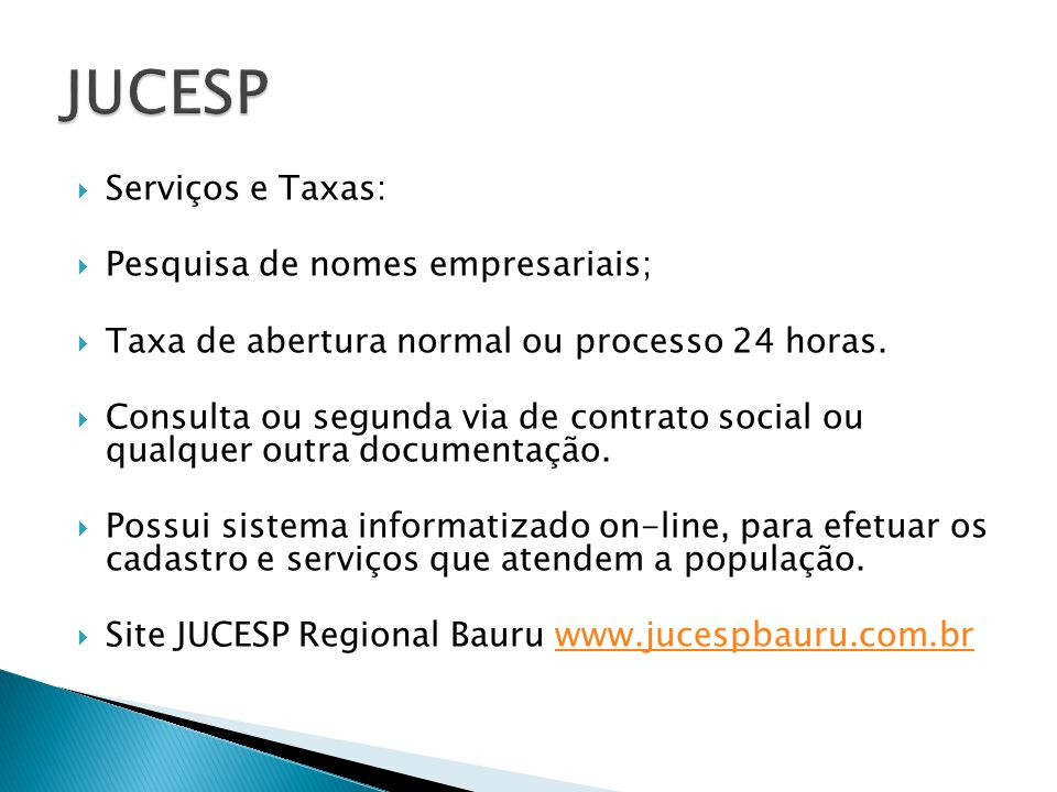 JUCESP Serviços e Taxas: Pesquisa de nomes empresariais;