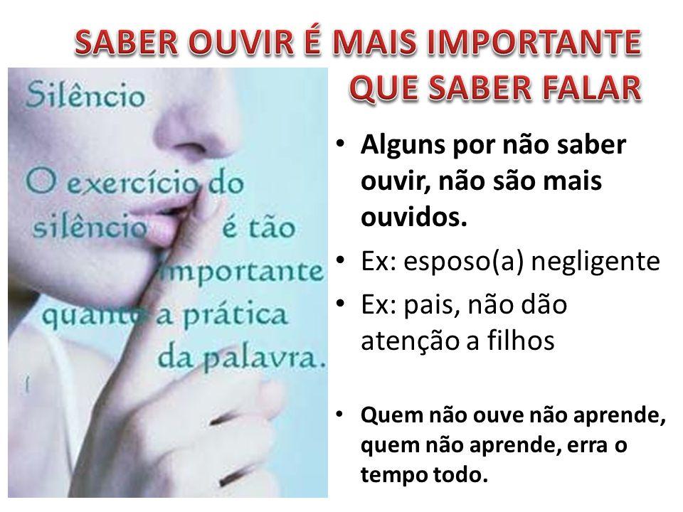 SABER OUVIR É MAIS IMPORTANTE QUE SABER FALAR