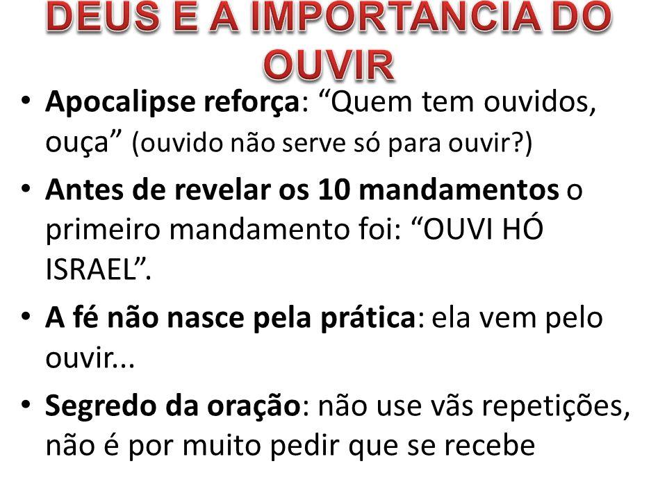 DEUS E A IMPORTANCIA DO OUVIR