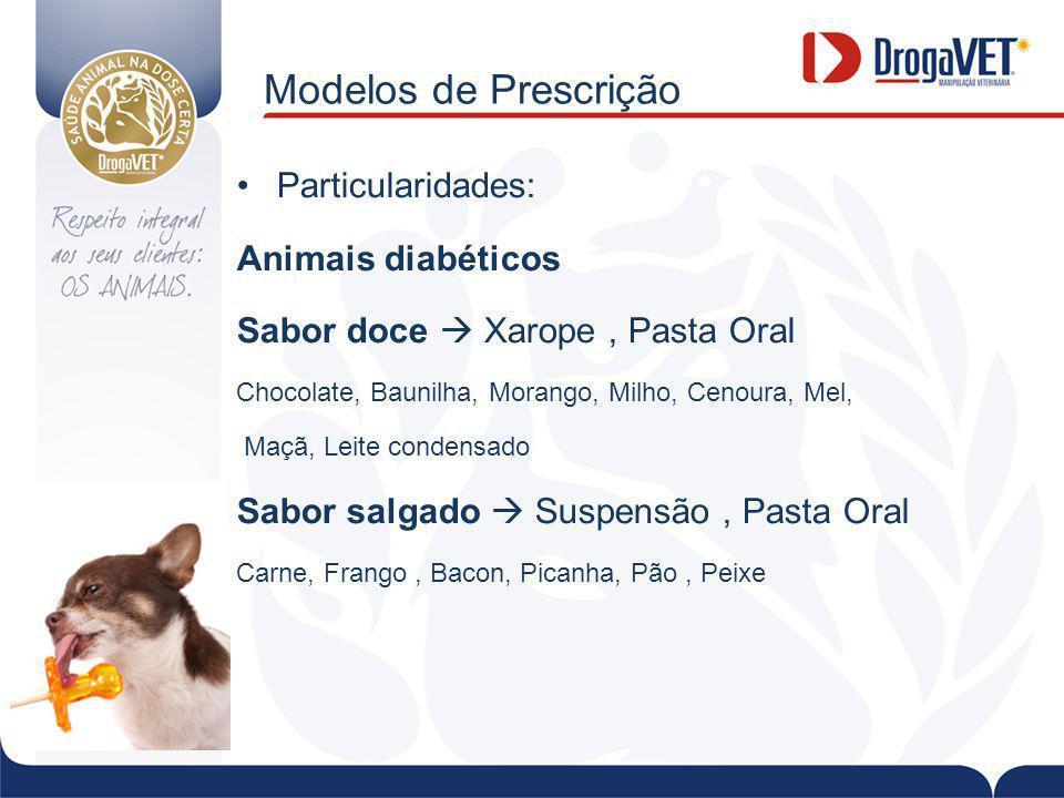 Modelos de Prescrição Particularidades: Animais diabéticos