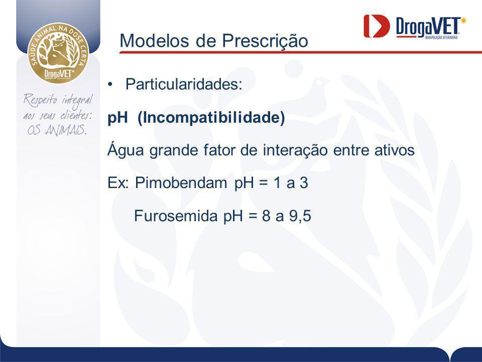 Modelos de Prescrição Particularidades: pH (Incompatibilidade)