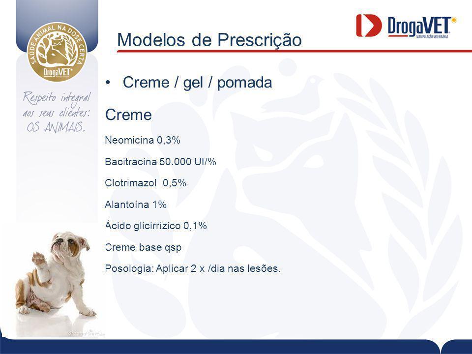 Modelos de Prescrição Creme / gel / pomada Creme Neomicina 0,3%