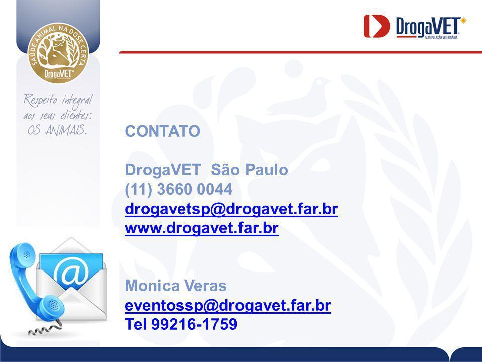 CONTATO DrogaVET São Paulo. (11) 3660 0044. drogavetsp@drogavet.far.br. www.drogavet.far.br. Monica Veras.