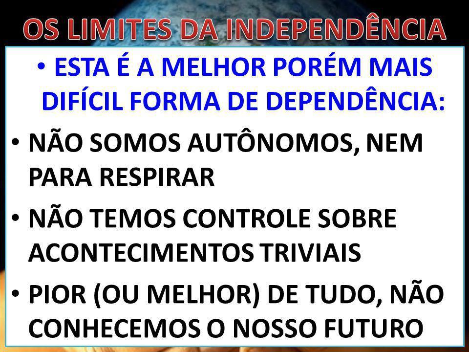 OS LIMITES DA INDEPENDÊNCIA
