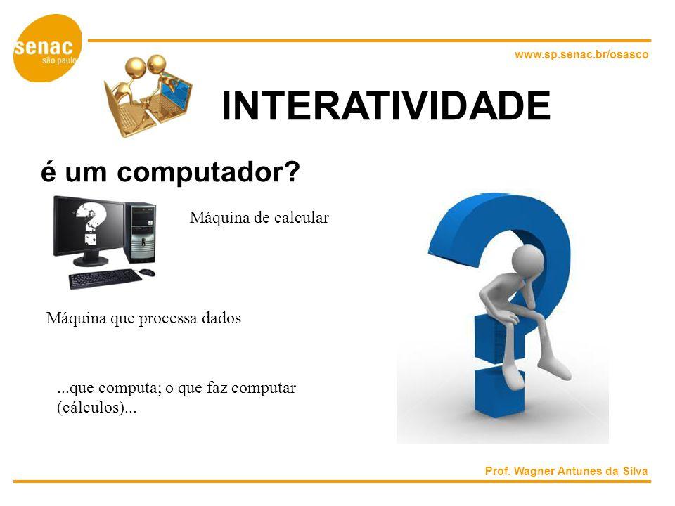 INTERATIVIDADE é um computador Máquina de calcular