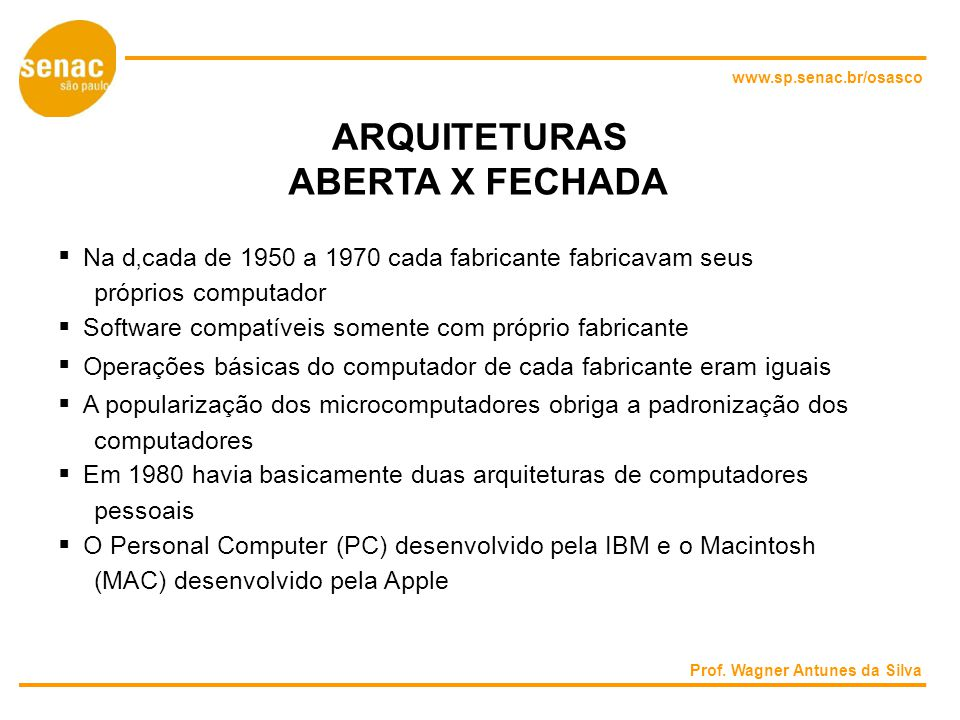 ARQUITETURAS ABERTA X FECHADA 