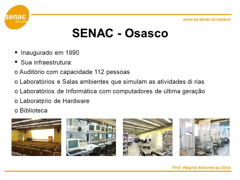 SENAC - Osasco  Inaugurado em 1990  Sua infraestrutura: