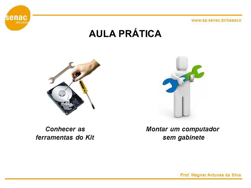 AULA PRÁTICA Conhecer as Montar um computador ferramentas do Kit