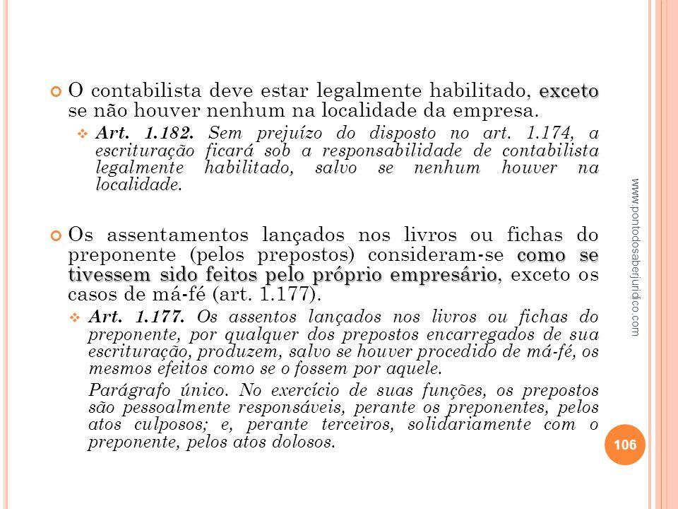 O contabilista deve estar legalmente habilitado, exceto se não houver nenhum na localidade da empresa.