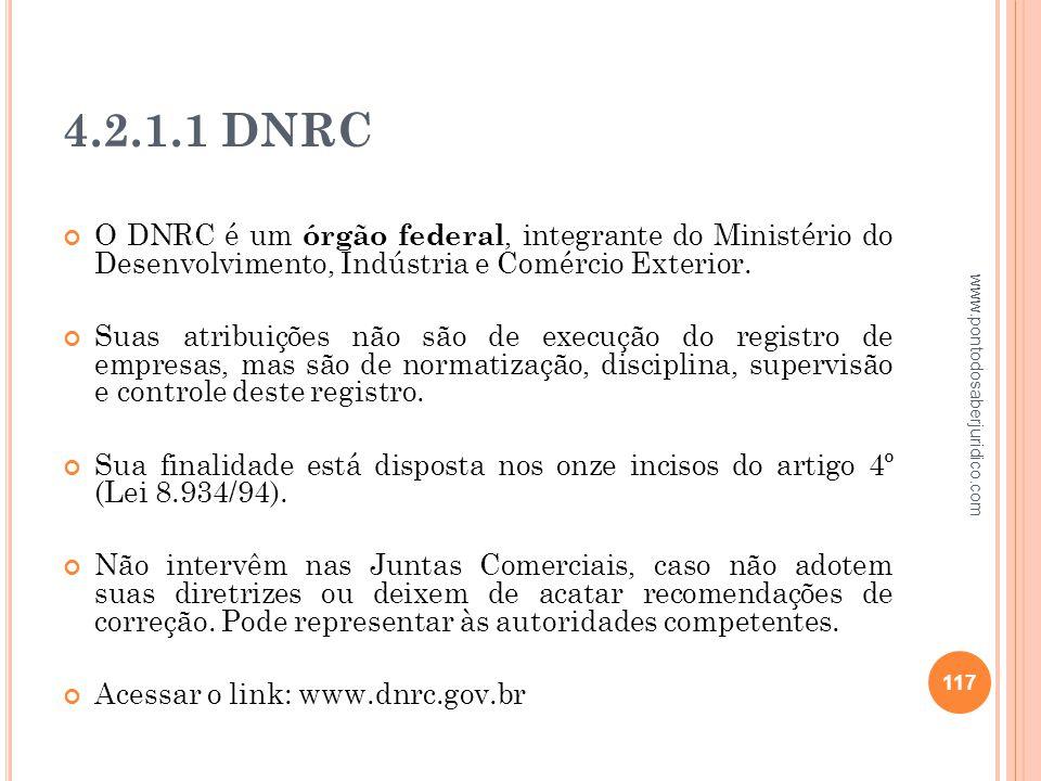 4.2.1.1 DNRC O DNRC é um órgão federal, integrante do Ministério do Desenvolvimento, Indústria e Comércio Exterior.