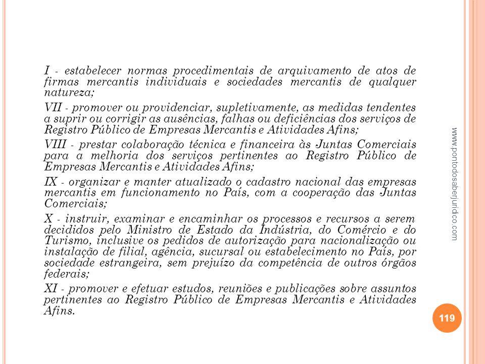 I - estabelecer normas procedimentais de arquivamento de atos de firmas mercantis individuais e sociedades mercantis de qualquer natureza;