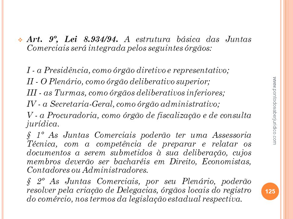 I - a Presidência, como órgão diretivo e representativo;
