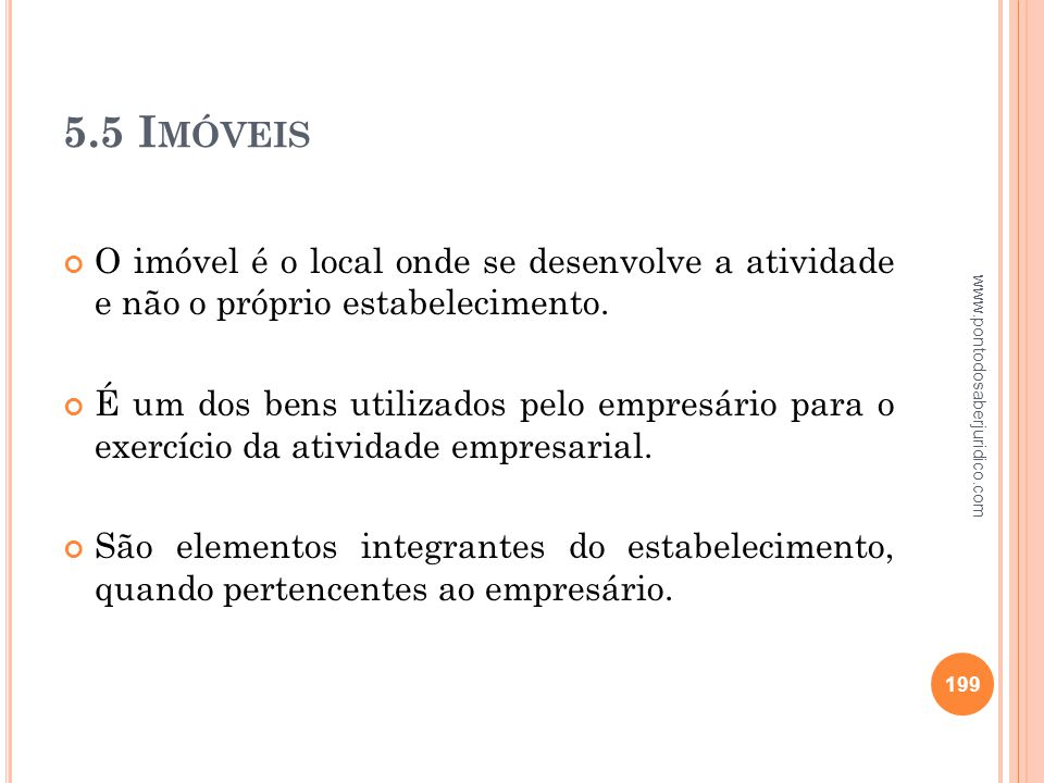 5.5 Imóveis O imóvel é o local onde se desenvolve a atividade e não o próprio estabelecimento.