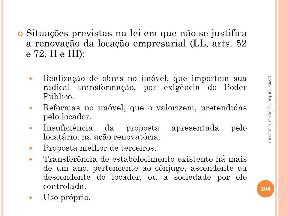 Situações previstas na lei em que não se justifica a renovação da locação empresarial (LL, arts. 52 e 72, II e III):