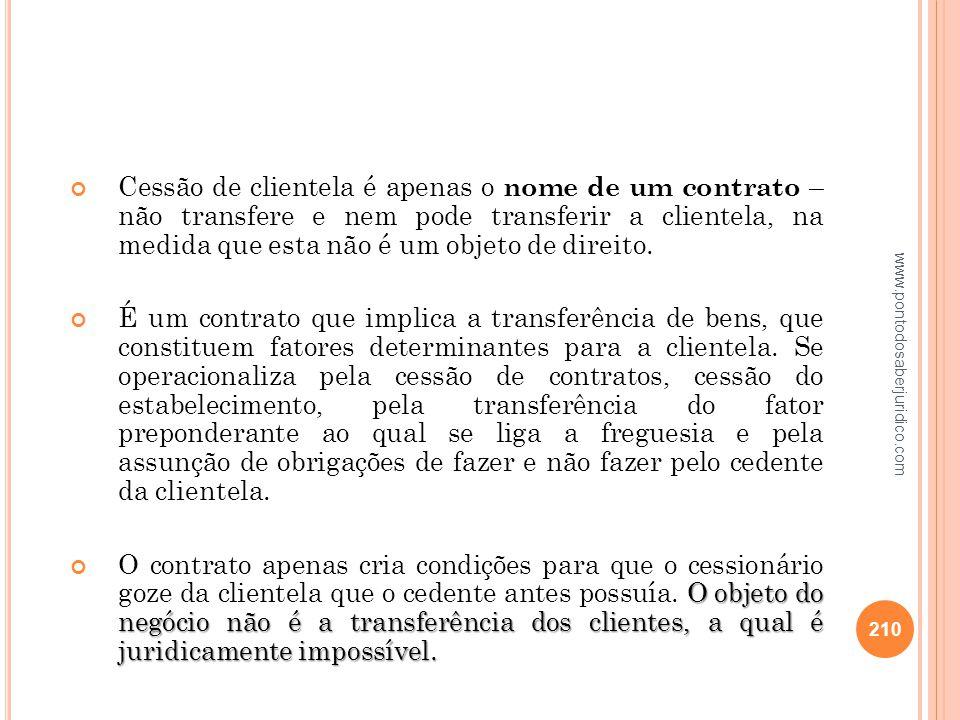 Cessão de clientela é apenas o nome de um contrato – não transfere e nem pode transferir a clientela, na medida que esta não é um objeto de direito.