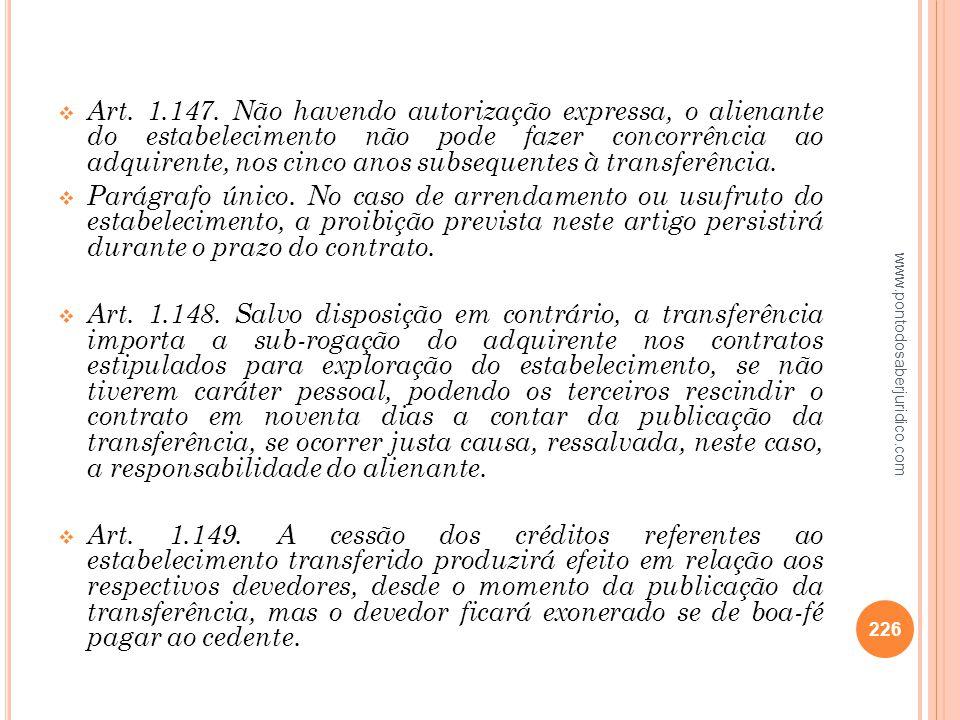 Art. 1.147. Não havendo autorização expressa, o alienante do estabelecimento não pode fazer concorrência ao adquirente, nos cinco anos subsequentes à transferência.