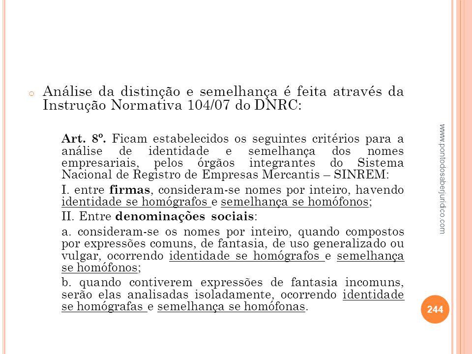 Análise da distinção e semelhança é feita através da Instrução Normativa 104/07 do DNRC: