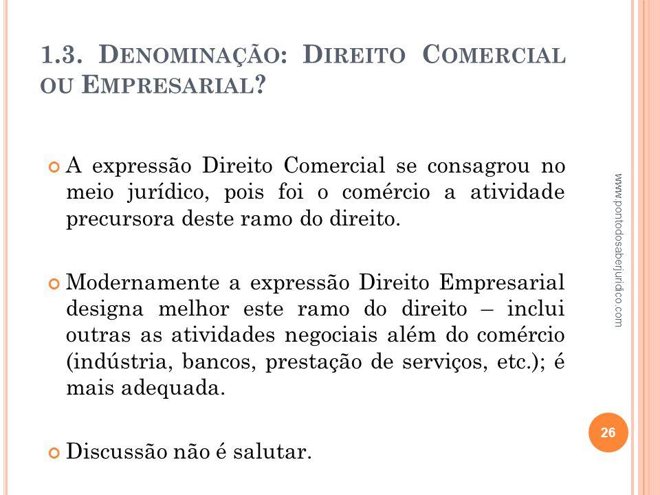 1.3. Denominação: Direito Comercial ou Empresarial