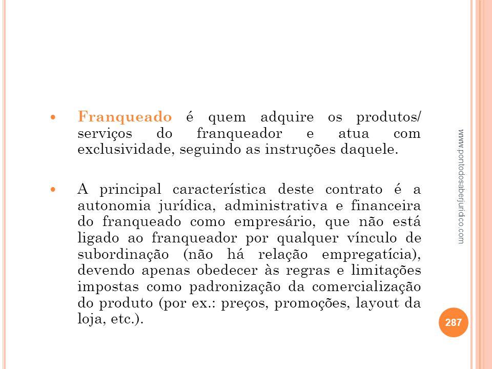 Franqueado é quem adquire os produtos/ serviços do franqueador e atua com exclusividade, seguindo as instruções daquele.