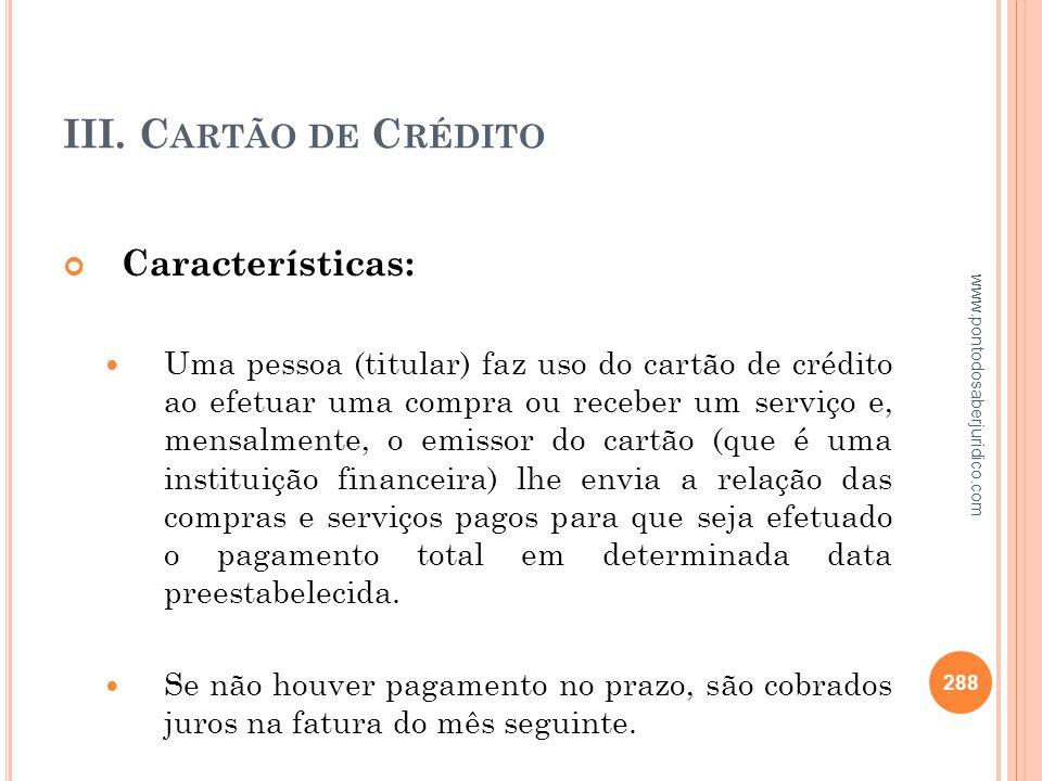 III. Cartão de Crédito Características: