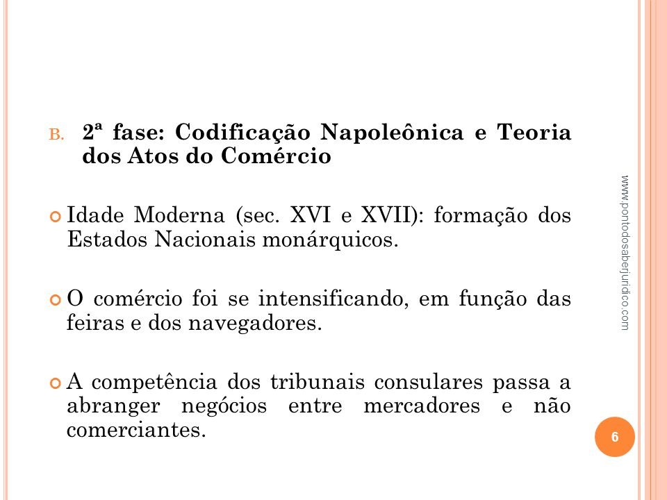 2ª fase: Codificação Napoleônica e Teoria dos Atos do Comércio