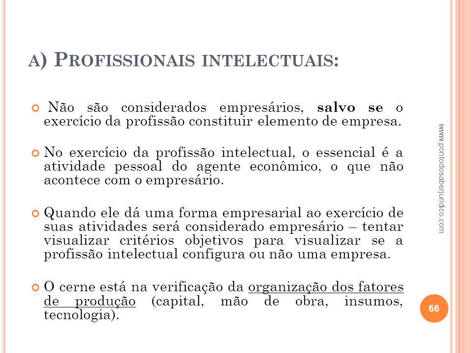 a) Profissionais intelectuais: