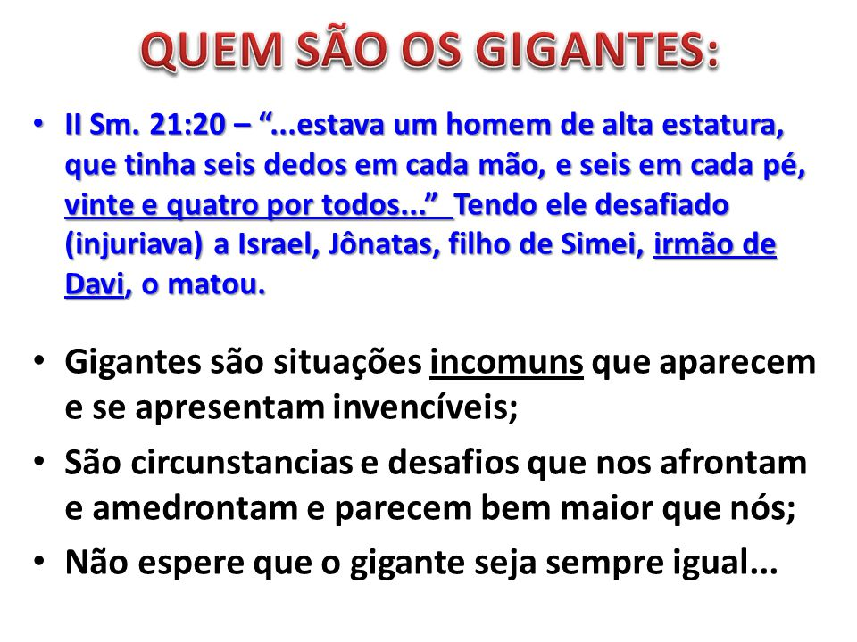 QUEM SÃO OS GIGANTES:
