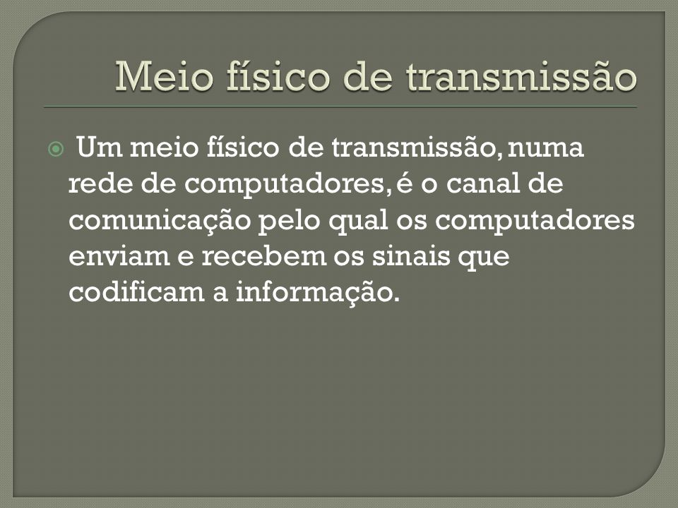 Meio físico de transmissão