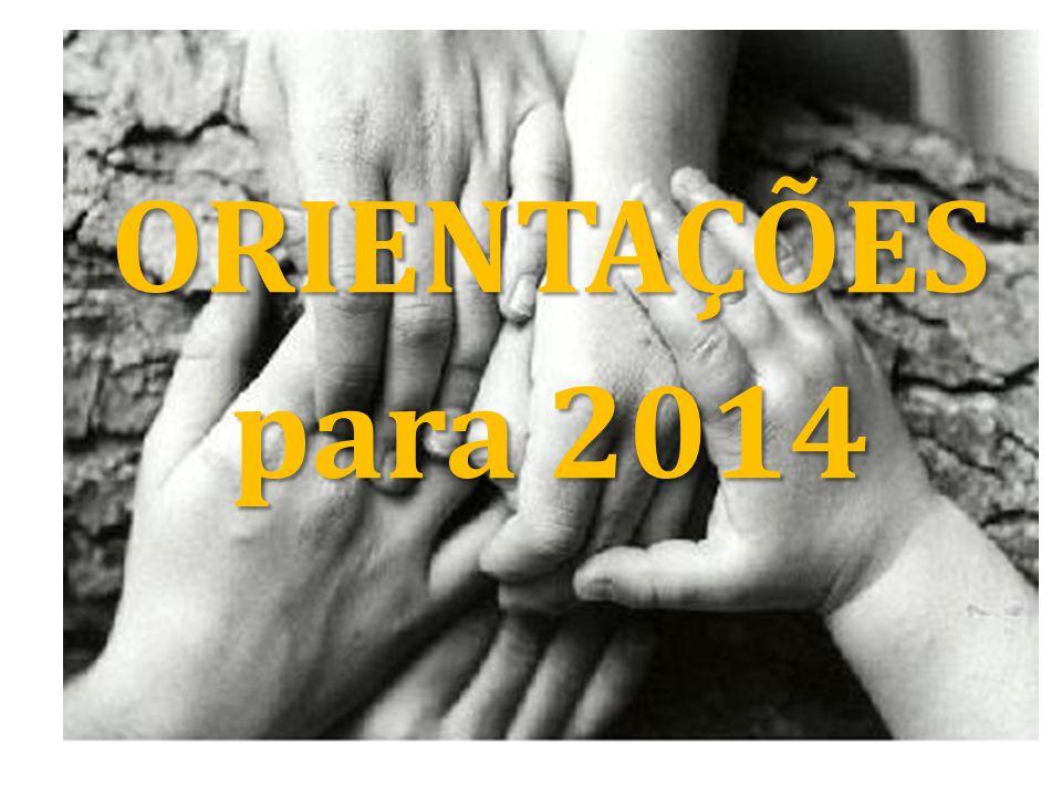ORIENTAÇÕES para 2014
