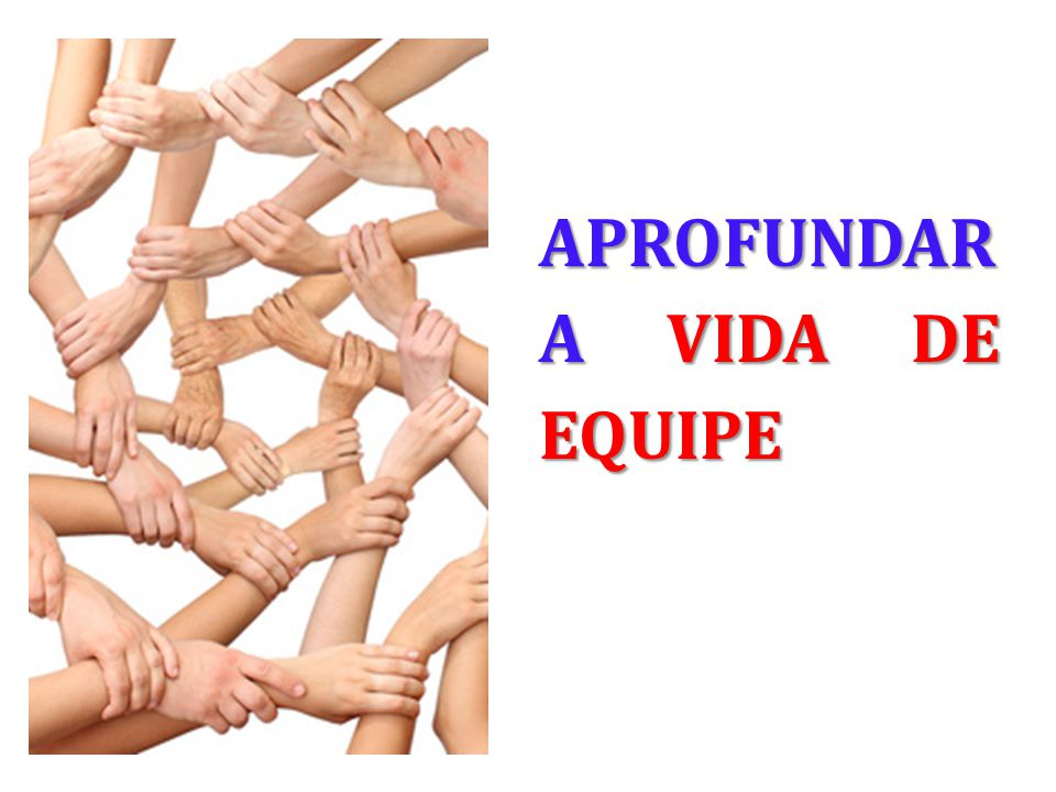 APROFUNDAR A VIDA DE EQUIPE