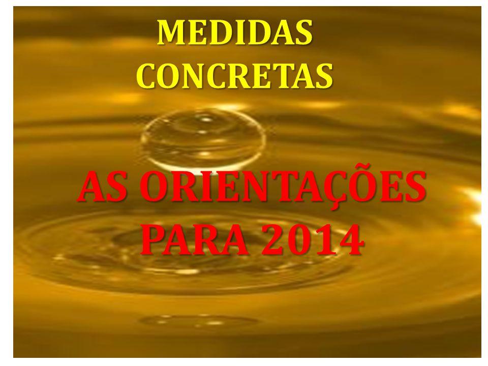 MEDIDAS CONCRETAS AS ORIENTAÇÕES PARA 2014