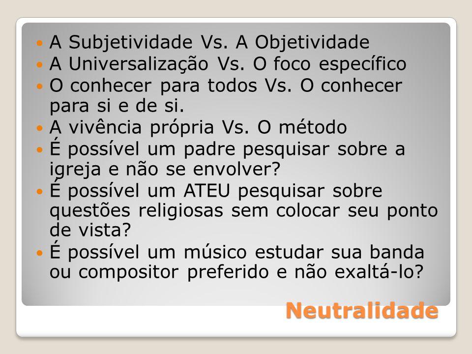 Neutralidade A Subjetividade Vs. A Objetividade