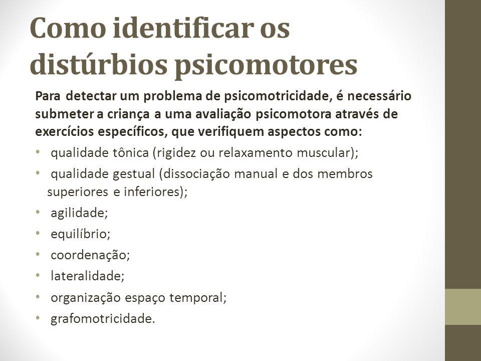 Como identificar os distúrbios psicomotores