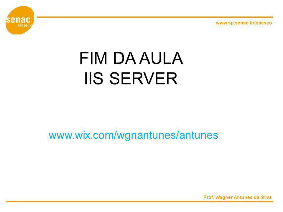 FIM DA AULA IIS SERVER www.wix.com/wgnantunes/antunes
