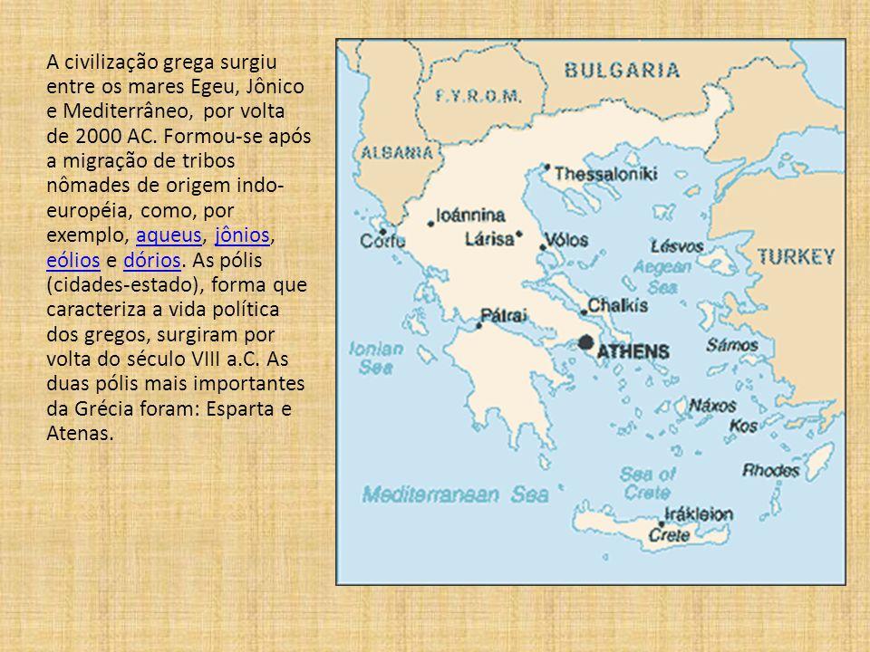 A civilização grega surgiu entre os mares Egeu, Jônico e Mediterrâneo, por volta de 2000 AC.