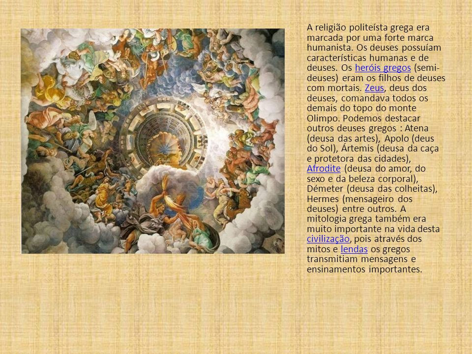 A religião politeísta grega era marcada por uma forte marca humanista