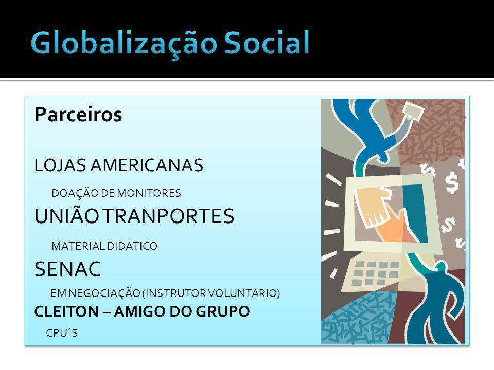 Globalização Social Parceiros DOAÇÃO DE MONITORES UNIÃO TRANPORTES