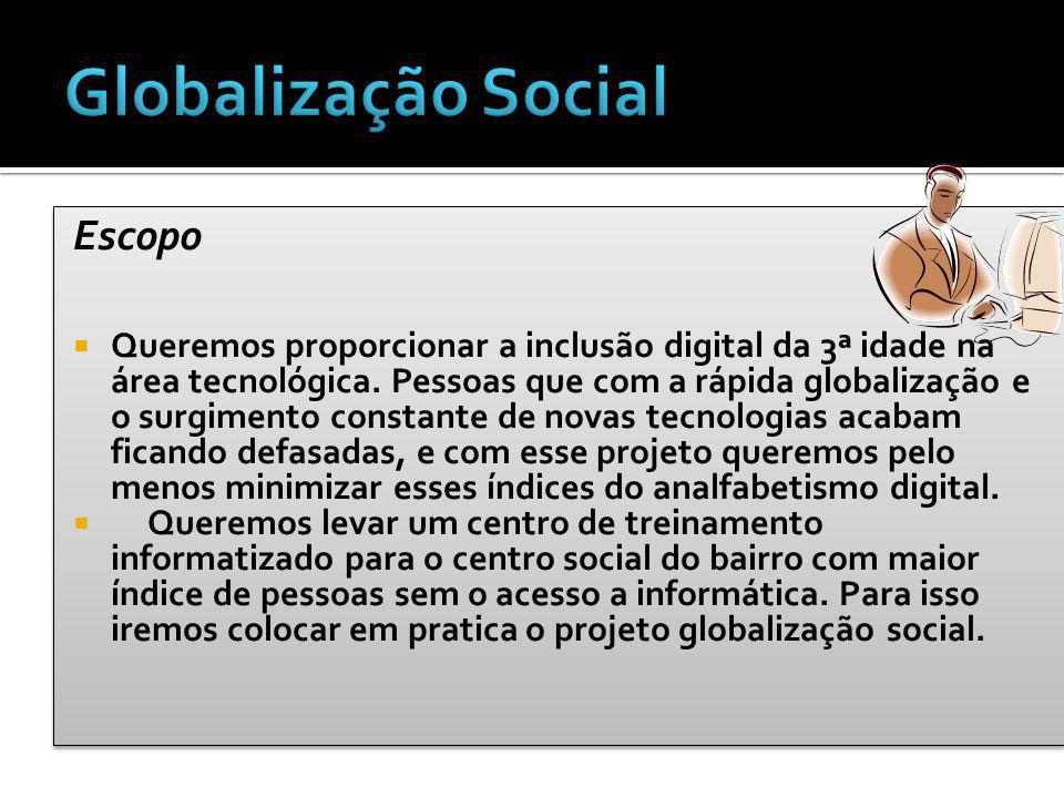 Globalização Social Escopo