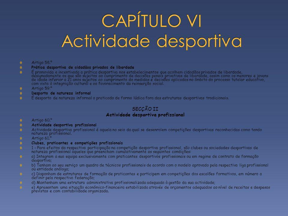 CAPÍTULO VI Actividade desportiva