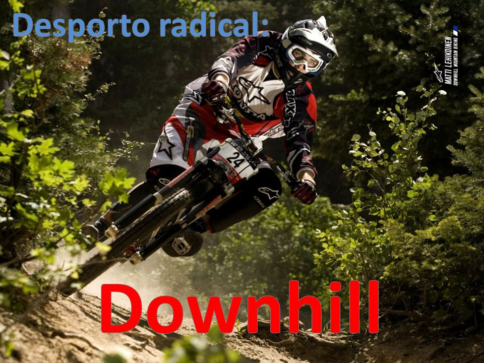 Desporto radical: Downhill