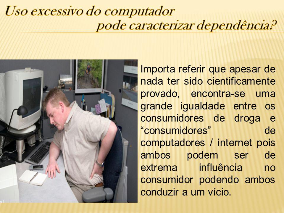 Uso excessivo do computador pode caracterizar dependência