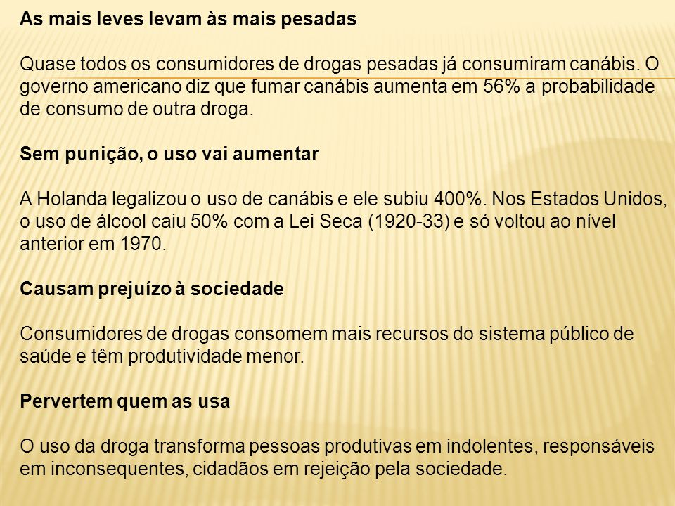 As mais leves levam às mais pesadas