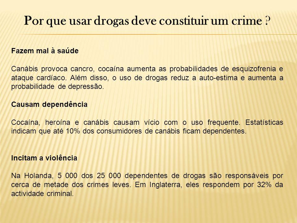 Por que usar drogas deve constituir um crime