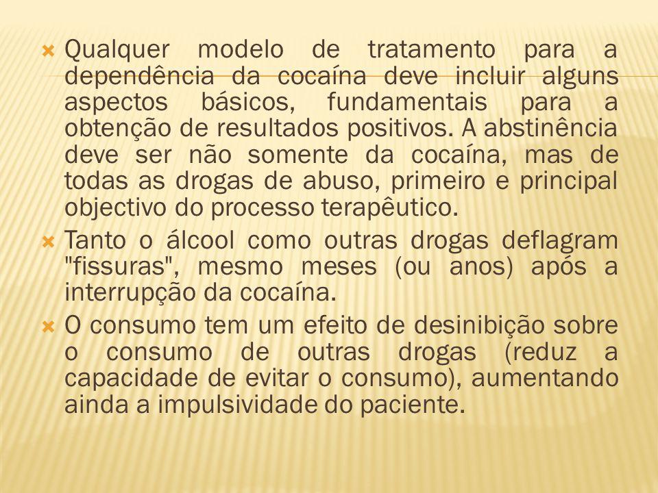 Qualquer modelo de tratamento para a dependência da cocaína deve incluir alguns aspectos básicos, fundamentais para a obtenção de resultados positivos. A abstinência deve ser não somente da cocaína, mas de todas as drogas de abuso, primeiro e principal objectivo do processo terapêutico.
