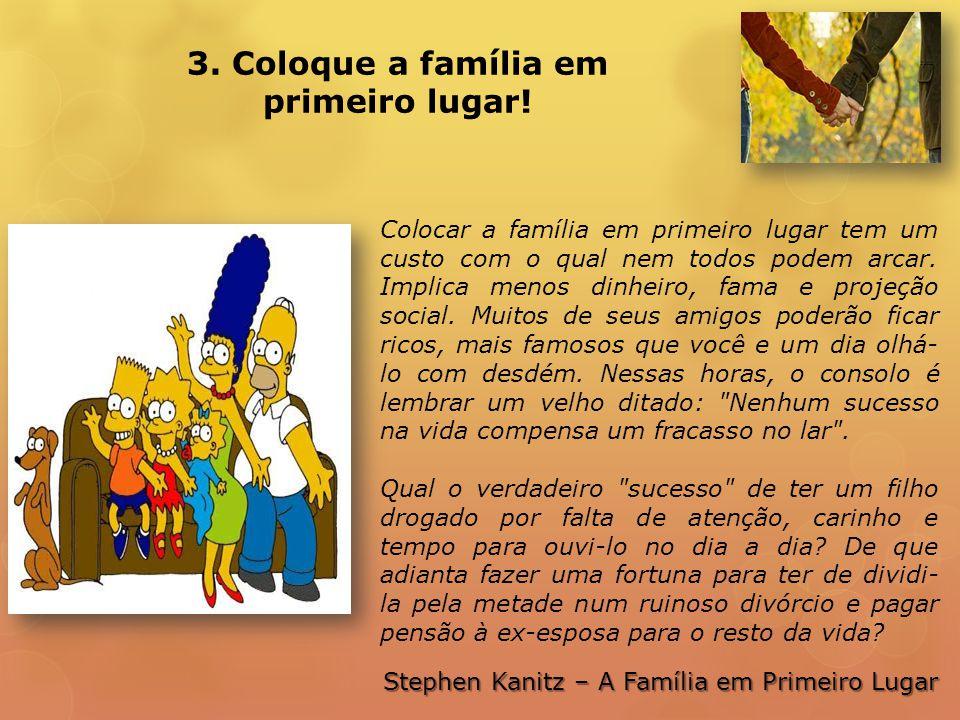 3. Coloque a família em primeiro lugar!