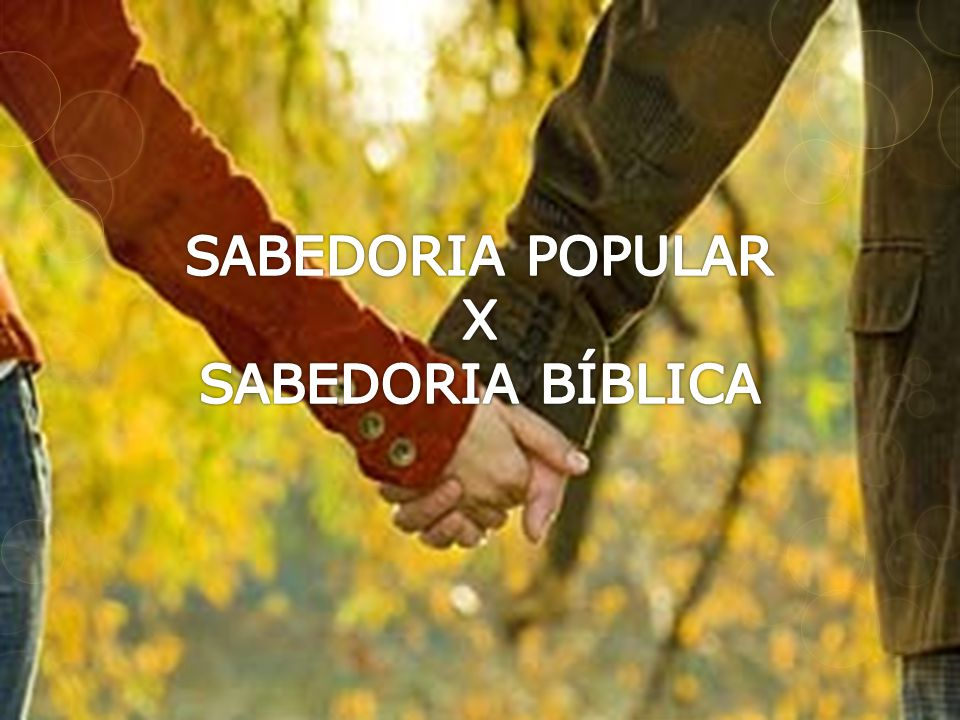 SABEDORIA POPULAR X SABEDORIA BÍBLICA