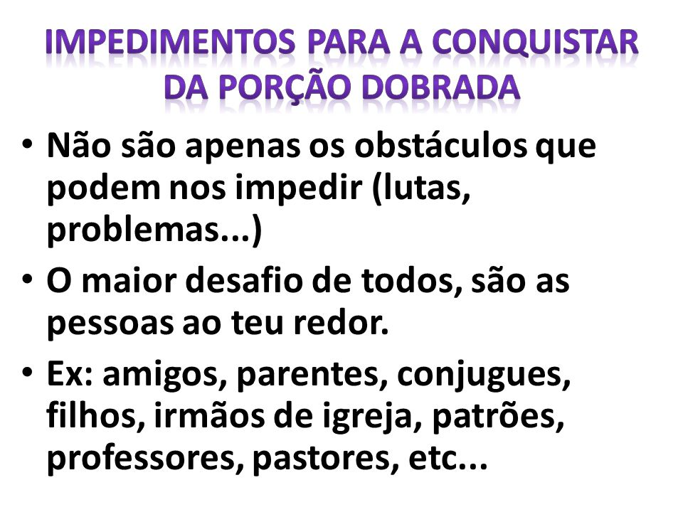 Impedimentos para a CONQUISTAR dA PORÇÃO DOBRADA