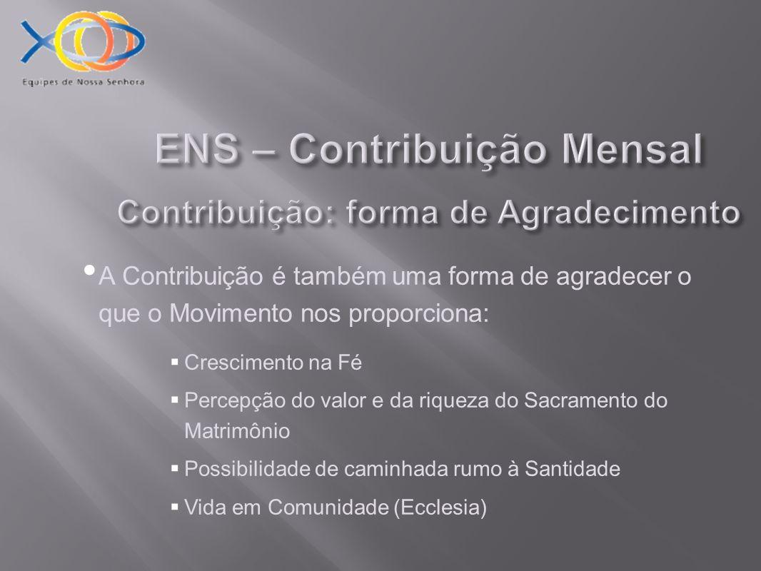 ENS – Contribuição Mensal Contribuição: forma de Agradecimento